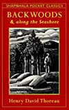 Backwoods and Along the Seashore (Shambhala Pocket Classics)