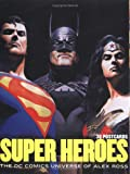 Super Heroes: The DC Comics Universe of Alex Ross: 30 Postcards (0811849325) by Ross, Alex