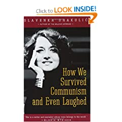 How We Survived Communism & Even Laughed by Slavenka Drakulic