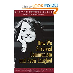 How We Survived Communism and Even Laughed by Slavenka Drakulic