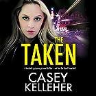 The Taken Hörbuch von Casey Kelleher Gesprochen von: Alison Campbell