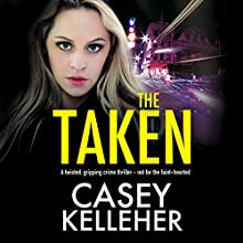 The Taken | Livre audio Auteur(s) : Casey Kelleher Narrateur(s) : Alison Campbell