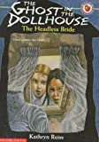 The Headless Bride (The Ghost in the Dollhouse, No. 2) (0590603612) by Reiss, Kathryn