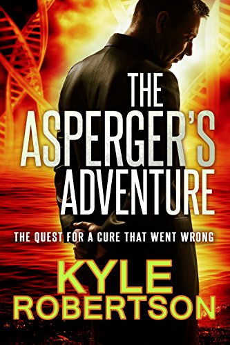 Book: The Asperger's Adventure - The Quest for a Cure That Went Wrong by Kyle Robertson