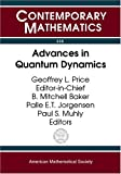img - for Advances in Quantum Dynamics: Proceedings of the Ams-Ims-Siam Joint Summer Research Conference on Advances in Quantum Dynamics, June 16-20, 2002, ... College, South (Contemporary Mathematics) book / textbook / text book