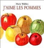 echange, troc Marie Wabbes - J'aime les pommes