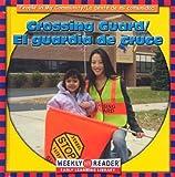 Crossing Guard/El Guardia De Cruce: El Guardia De Cruce (People in My Community/La Gente De Mi Comunidad, Bilingual) (0836836715) by JoAnn Early Macken