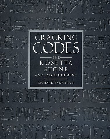 Cracking Codes: The Rosetta Stone and Decipherment