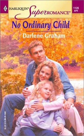 No Ordinary Child (Harlequin Superromance No. 1126), Darlene Graham