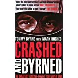 Crashed and Byrned: The Greatest Racing Driver You Never Sawby Tommy Byrne