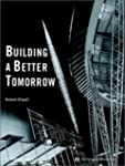 Building a Better Tomorrow: Architect...