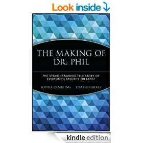 The Making of Dr. Phil: The Straight-Talking True Story of Everyone's Favorite Therapist