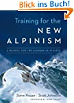 Training for the New Alpinism: A Manu...