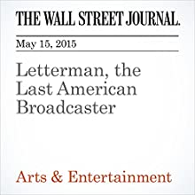 Letterman, the Last American Broadcaster Other by Jason Gay Narrated by Ken Borgers