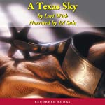 A Texas Sky: The Yellow Rose Trilogy, Book 2 (       UNABRIDGED) by Lori Wick Narrated by Ed Sala