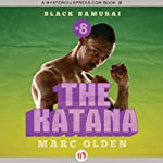 The Katana (       UNABRIDGED) by Marc Olden Narrated by Kevin Kenerly