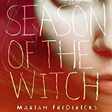 Season of the Witch (       UNABRIDGED) by Mariah Fredericks Narrated by Caitlin Davies