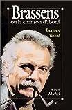 echange, troc Jacques Vassal - Brassens ou la Chanson d'abord