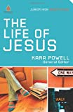 The Life of Jesus: Junior High Group Study (Uncommon)
