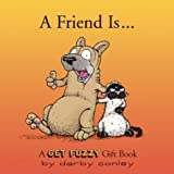 A Friend Is: A Get Fuzzy Gift Book (0740741705) by Conley, Darby