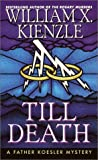 Till Death (0449007138) by Kienzle, William X.