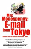 img - for Mrs Moneypenny: E-mail from Tokyo book / textbook / text book