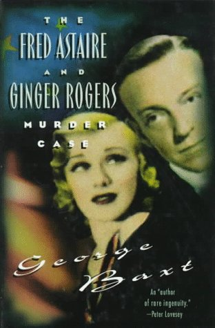 The Fred Astaire and Ginger Rogers Murder Case, Baxt, George