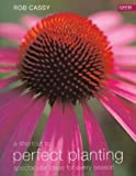 img - for A Shortcut to Perfect Planting: Spectacular Ideas for Every Season book / textbook / text book