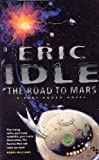 Eric Idle Road to Mars (A Post-modem Novel)