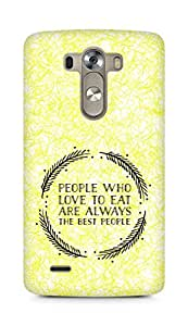 AMEZ people who love to eat are always the best people Back Cover For LG G3
