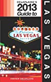 Andrew Delaplaine Delaplaine's 2013 Guide to Las Vegas