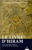 echange, troc Christopher Knight - Le Livre d'Hiram : Franc-maçonnerie, Vénus et la clé secrète de la vie de Jésus