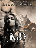 Dark Warrior: Kid (Dark Cloth Series Book 2)