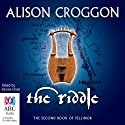 The Riddle: The Second Book of Pellinor Audiobook by Alison Croggon Narrated by Eloise Oxer