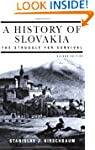 A History of Slovakia: The Struggle f...