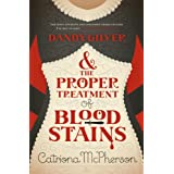 Dandy Gilver and the Proper Treatment of Bloodstains (Dandy Gilver Murder Mystery 5)by Catriona McPherson