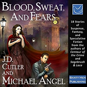 Blood, Sweat, and Fears | [J. D. Cutler, Michael Angel]