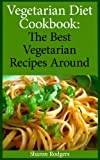 img - for Vegetarian Diet Cookbook: The Best Vegetarian Recipes Around book / textbook / text book
