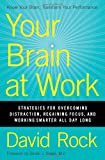 img - for Your Brain at Work: Strategies for Overcoming Distraction, Regaining Focus, and Working Smarter All Day Long book / textbook / text book