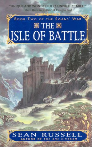 The Isle of Battle (The Swans' War, Book 2), Sean Russell