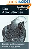 The Alex Studies: Cognitive and Communicative Abilities of Grey Parrots