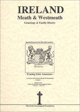 Co. Meath & Westmeath Ireland Genealogy and family history notes