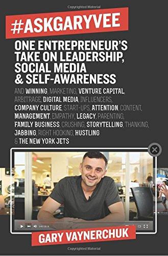 #AskGaryVee: One Entrepreneur's Take on Leadership, Social Media, and Self-Awareness PDF