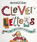 img - for Clever Letters: Fun Ways to Wiggle Your Words (American Girl Library) book / textbook / text book