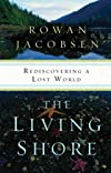 The living shore : rediscovering a lost world