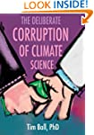 The Deliberate Corruption of Climate...