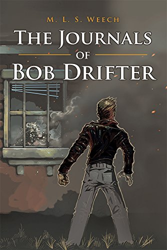 The Journals of Bob Drifter by M. L. S. Weech