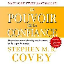 Le pouvoir de la confiance | Livre audio Auteur(s) : Stephen Covey Narrateur(s) : Jerome Carrete