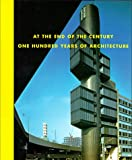 At the End of the Century: One Hundred Years of Architecture (0810919869) by Richard Koshalek