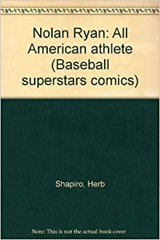 Nolan Ryan: All American athlete (Baseball superstars ...